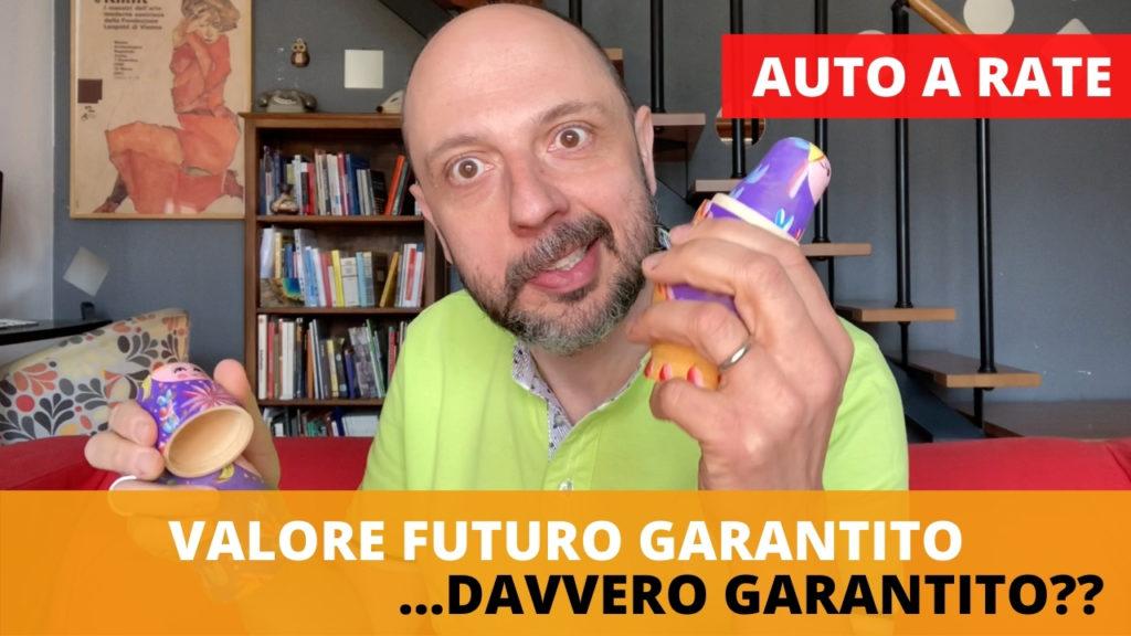 auto a rate - Valore futuro garantito davvero garantito